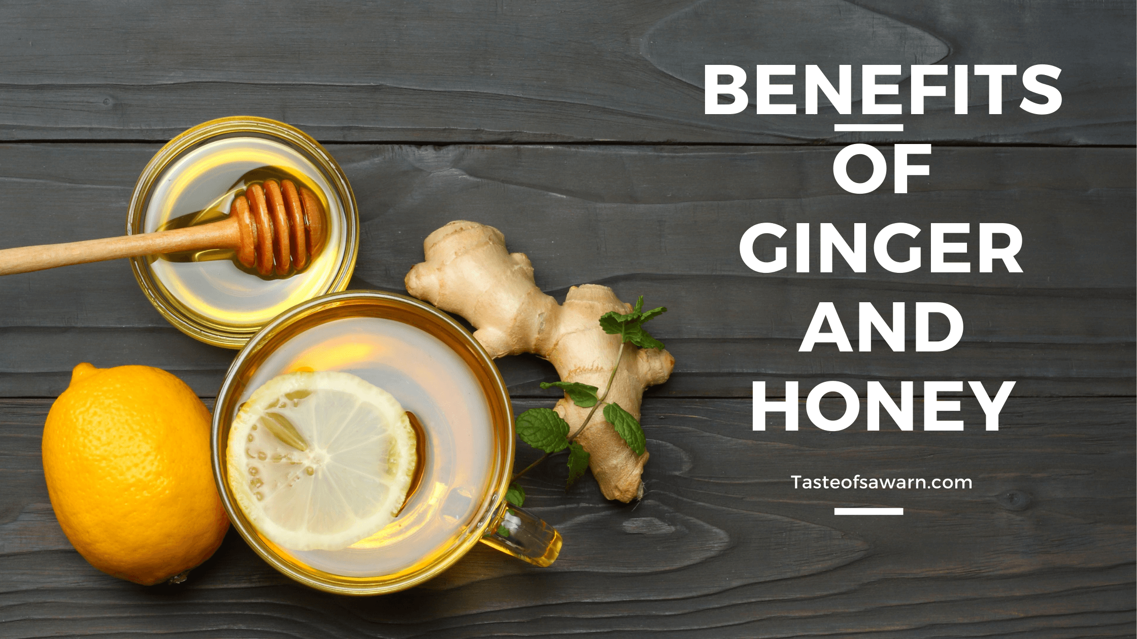 Incredible Benefits of Ginger and Honey with Lemon